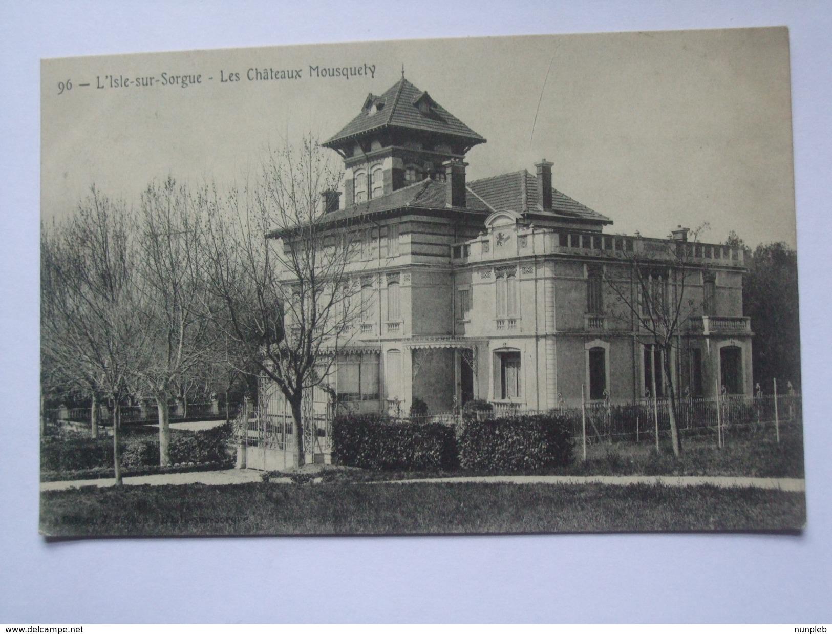 FRANCE - L`Isle Sur Sorgue - Les Chateaux Mousquely - L'Isle Sur Sorgue