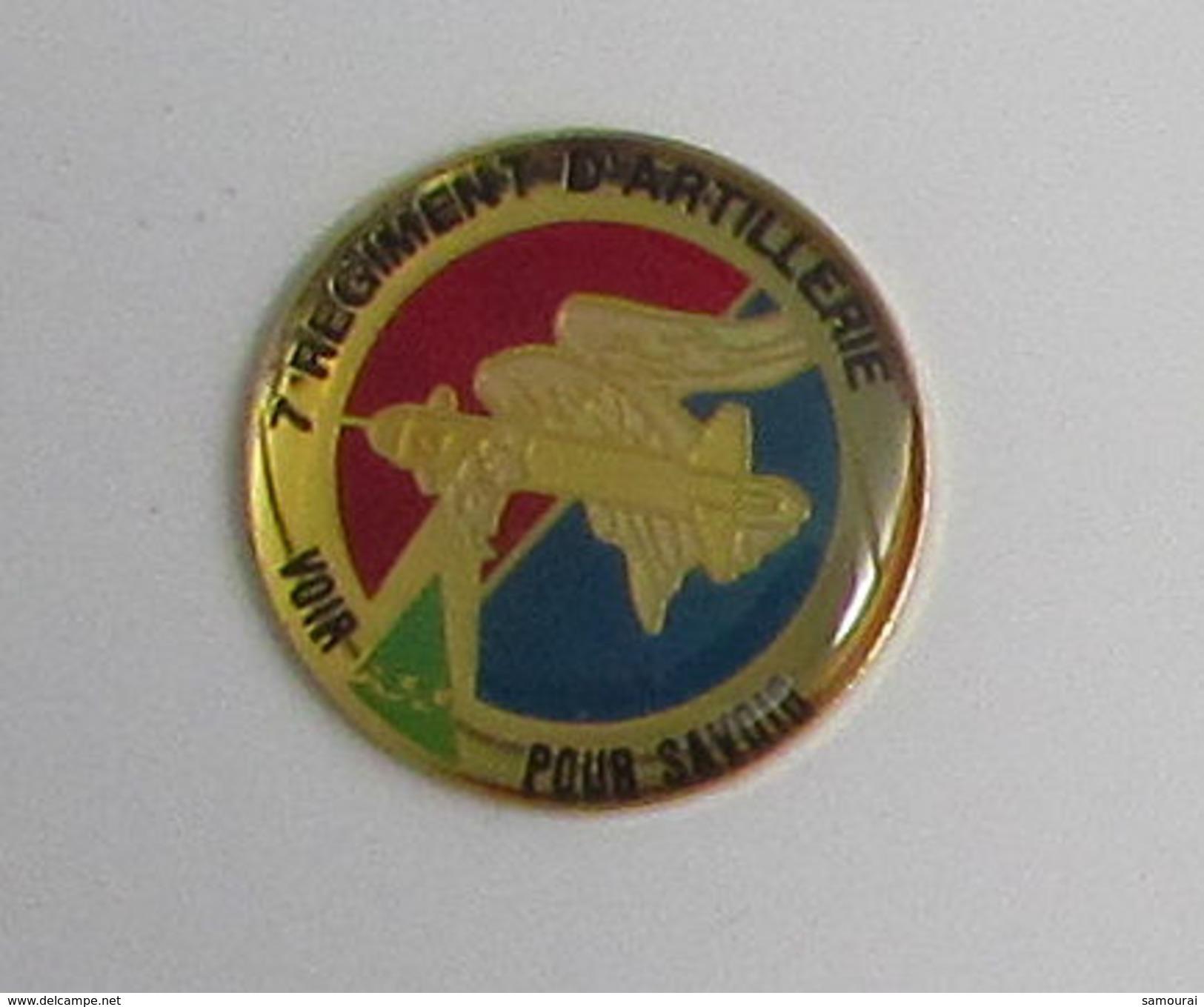 Pin's MILITAIRE - 7 REGIMENT D'ARTILLERIE - Militares