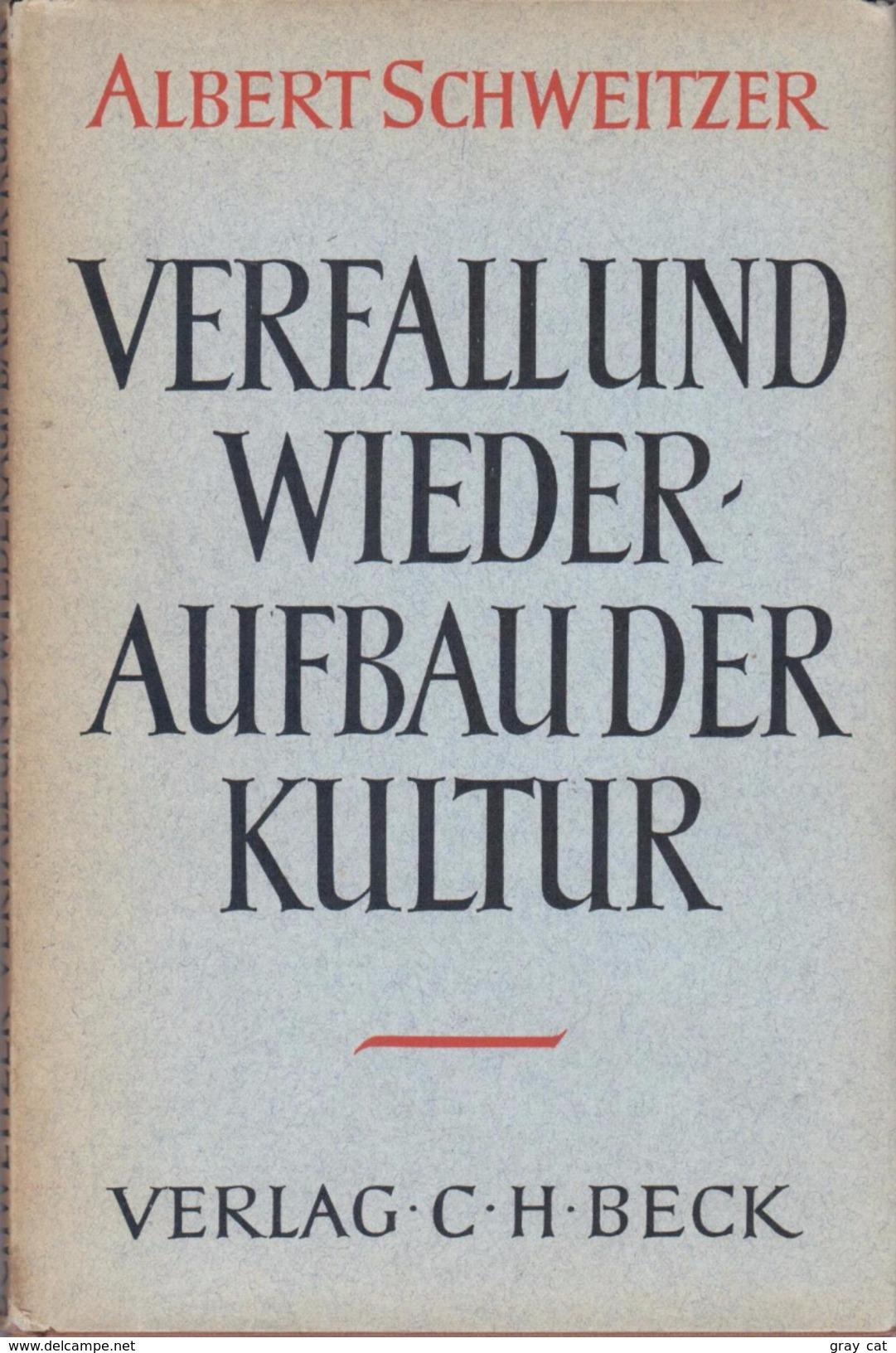 Verfall Und Wiederaufbau Der Kultur - Kulturphilosophie Erster By Schweitzer, Albert - Old Books