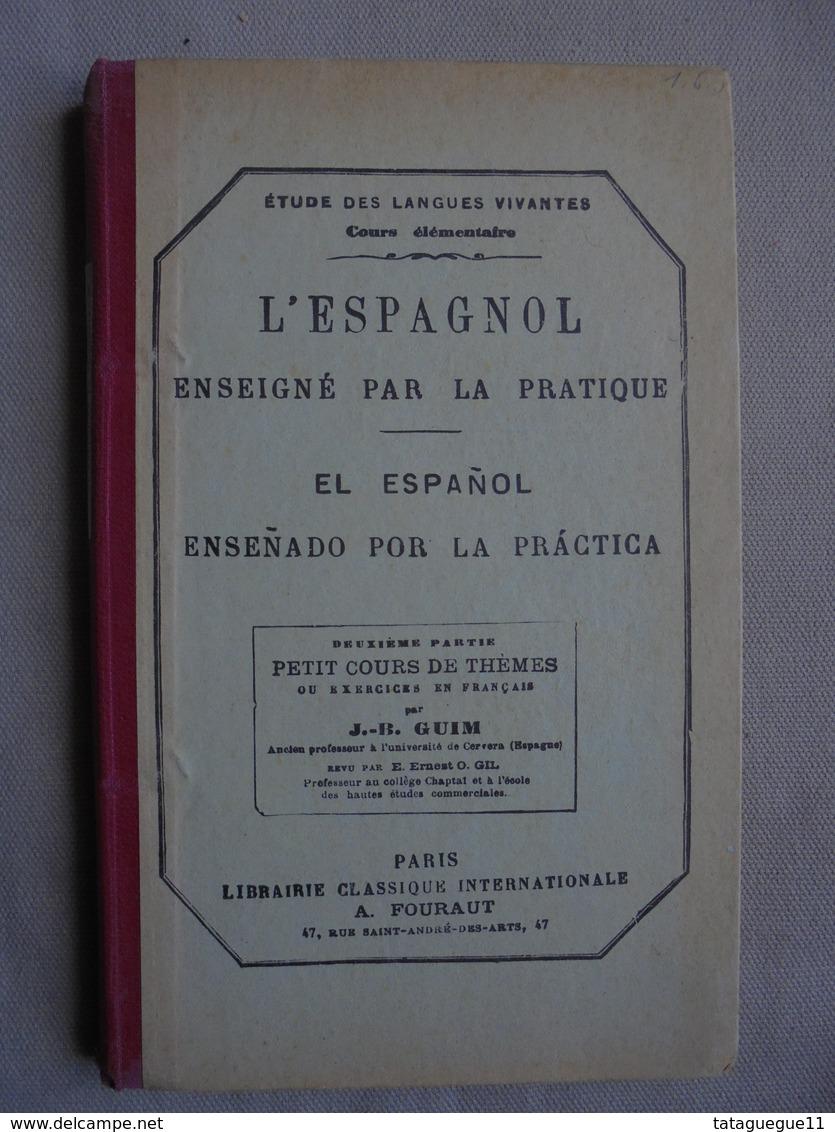 Ancien Livre L'ESPAGNOL Enseigné Par La Pratique 1905 - Cours De Langues