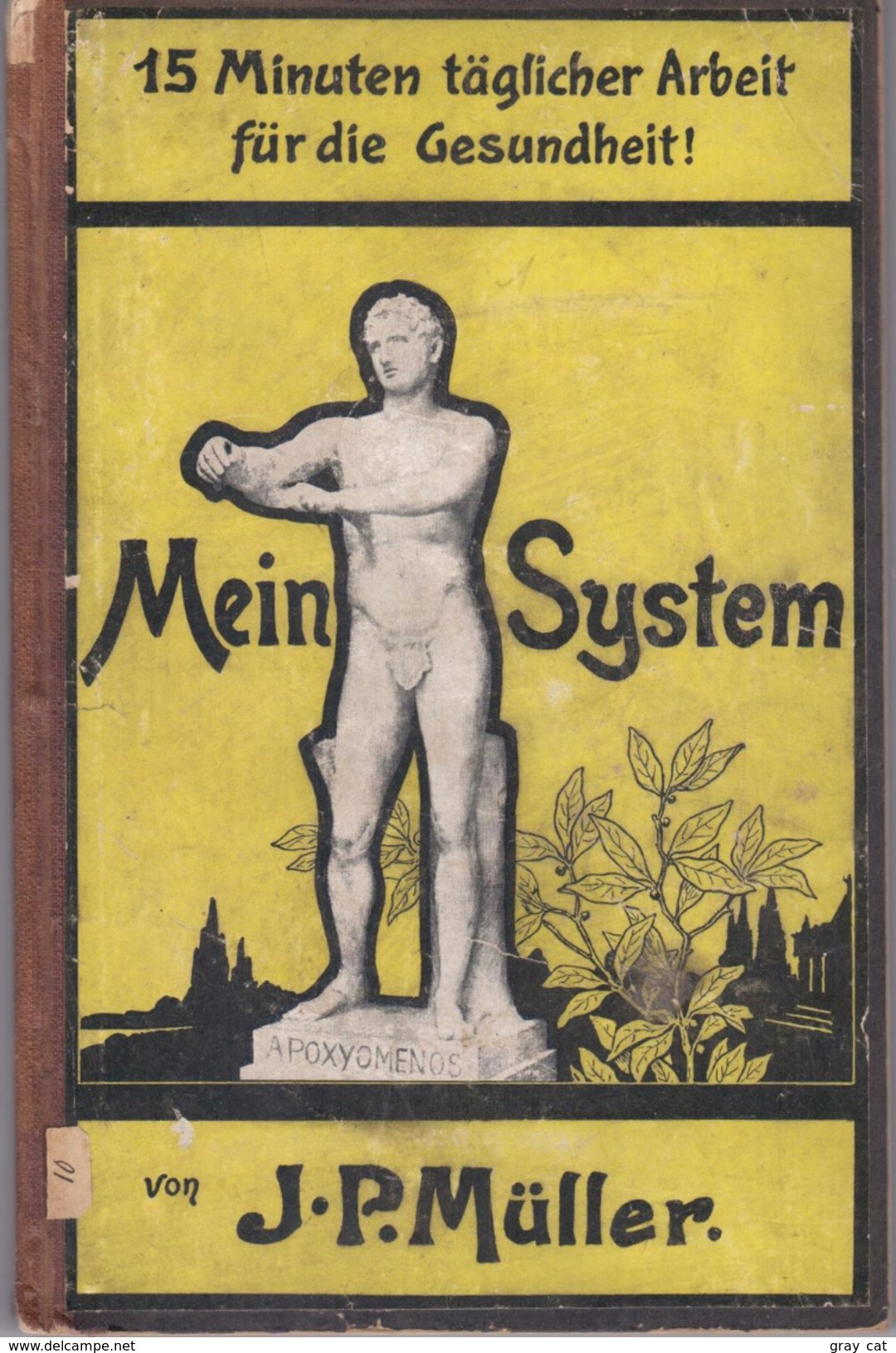 Mein System: 15 Minuten Täglicher Arbeit Für Die Gesundheit By Muller, J. P - Old Books