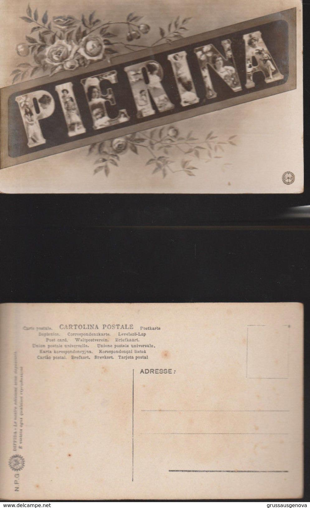 11757) PIERINA NOME DI DONNA NON VIAGGIATA 1910/20 CIRCA - Nomi