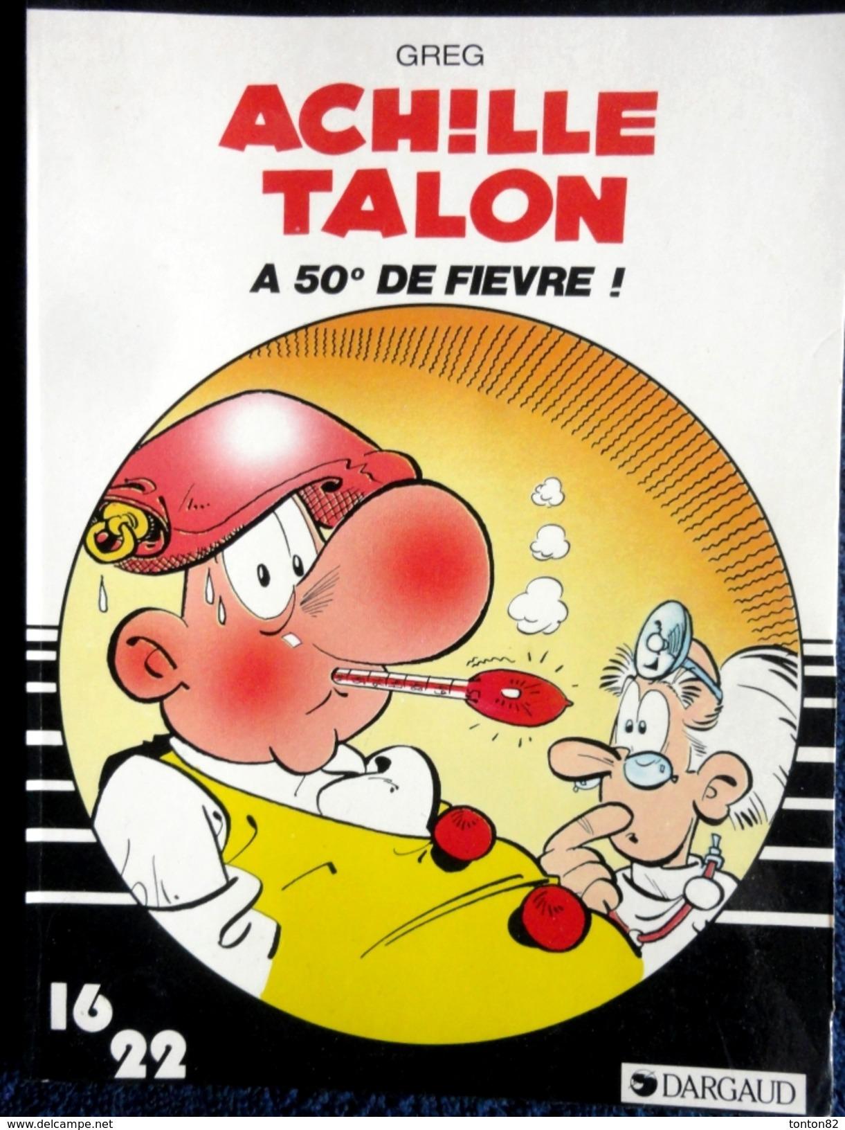 GREG - Achille Talon - A 50° De Fièvre - 16 / 22 - Dargaud N° 21- ( 1983 ) . - Flash