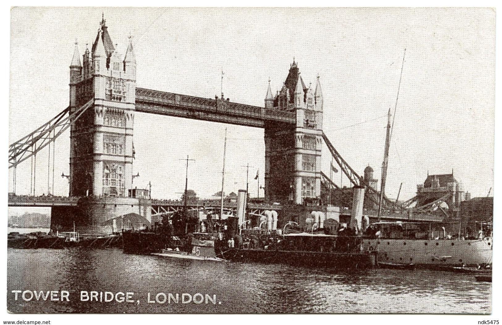 "LONDON : TOWER BRIDGE : ROYAL NAVY C-CLASS SUBMARINE ""45"" - Submarines"