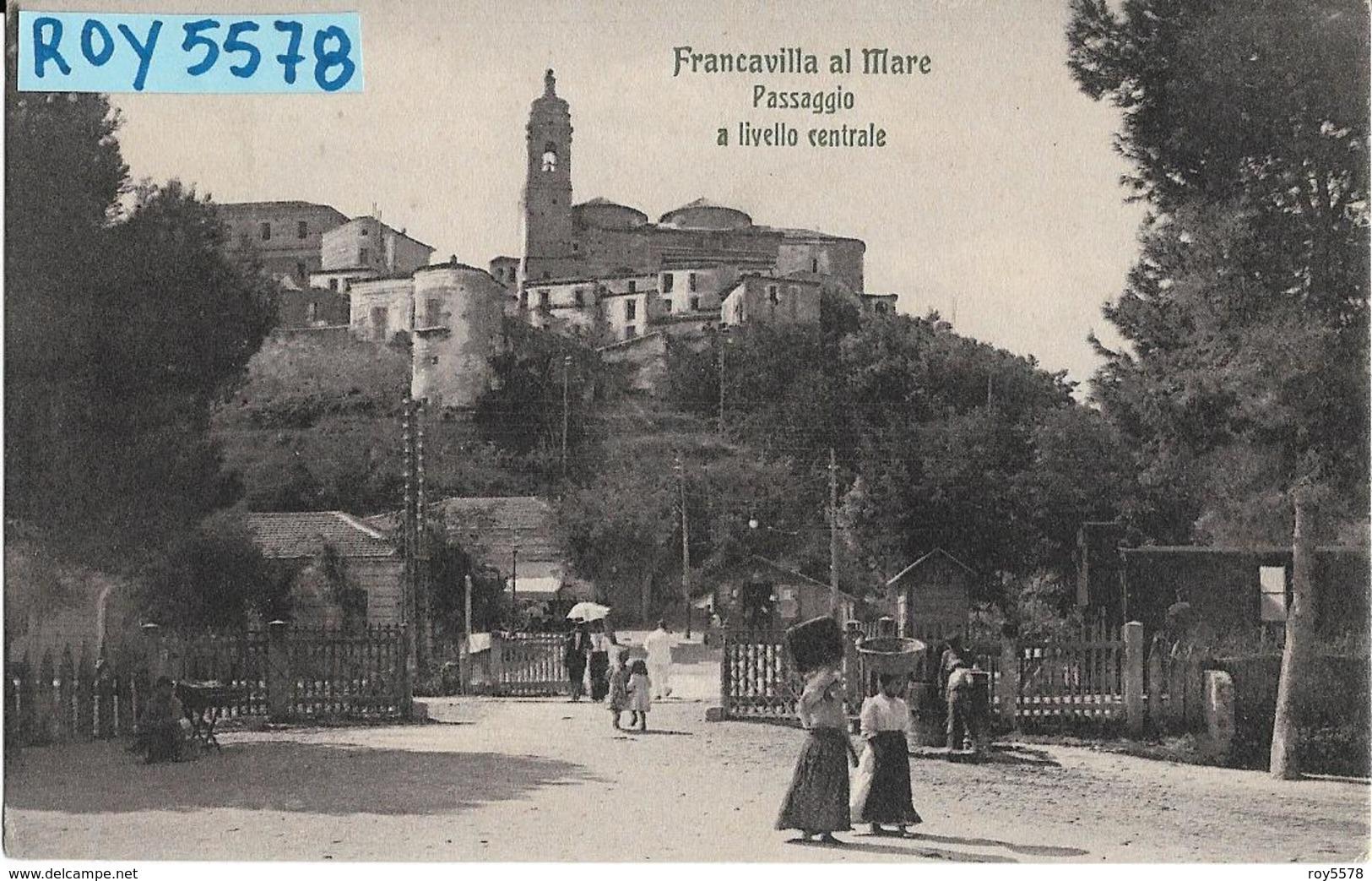 Abruzzo-chieti-francavilla Al Mare Veduta Passaggio A Livello Centrale Animatissima Primi 900 - Italia