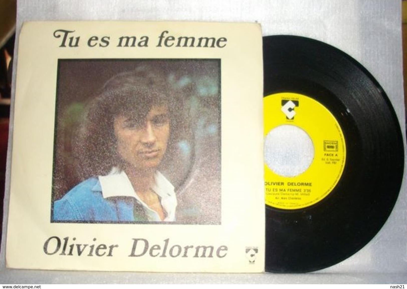 Disque 45 T - ' Tu Es Ma Femme  ' Par Olivier Delorme - Disco, Pop