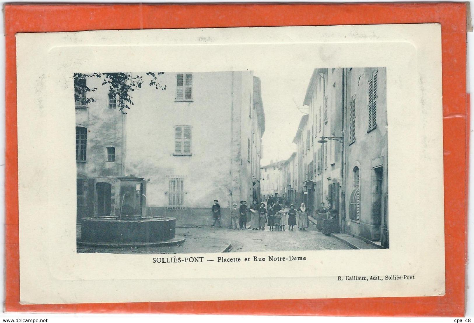 Var : Sollies Pont, Placette Et Rue Notre Dame - Sollies Pont
