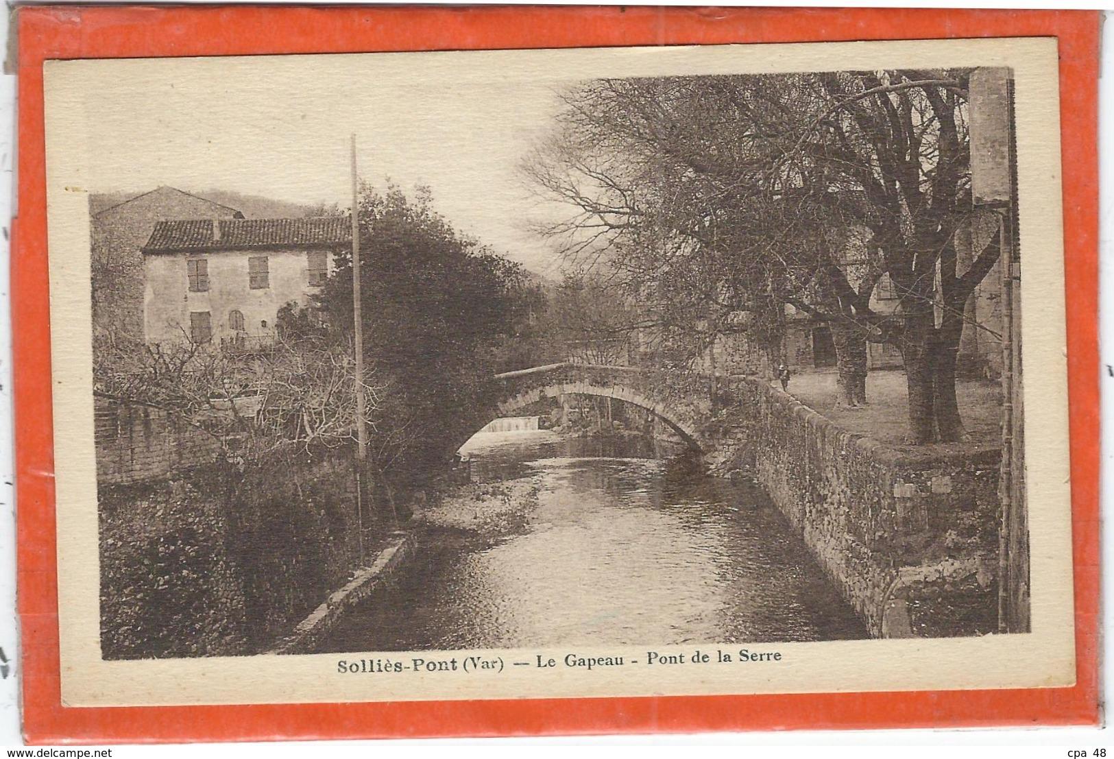 Var : Sollies Pont, Le Gapeau, Pont De La Serre - Sollies Pont
