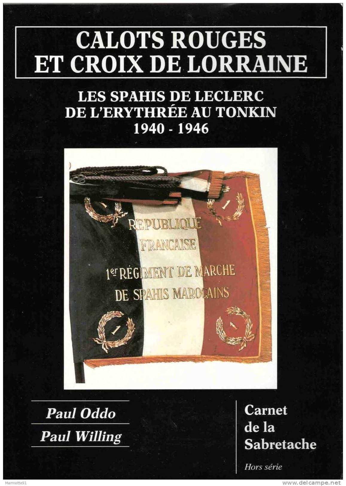 CALOTS ROUGES CROIX LORRAINE SPAHIS LECLERC ERYTHREE TONKIN 1940 1946 FFL ARMEE LIBERATION 1er RMSM - 1939-45