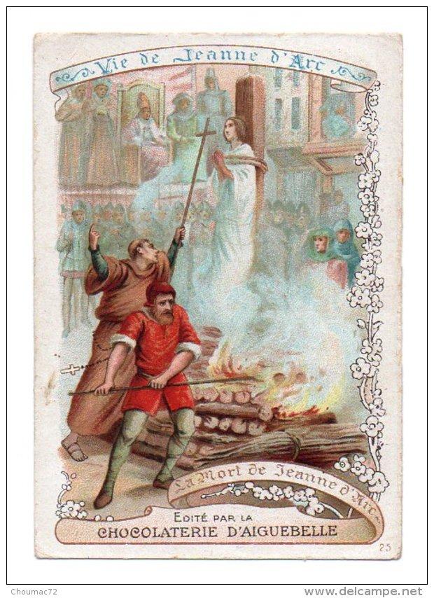 (Chromos) Chocolaterie D'Aiguebelle, Vie De Jeanne D'Arc 25, La Mort De Jeanne D'Arc - Aiguebelle
