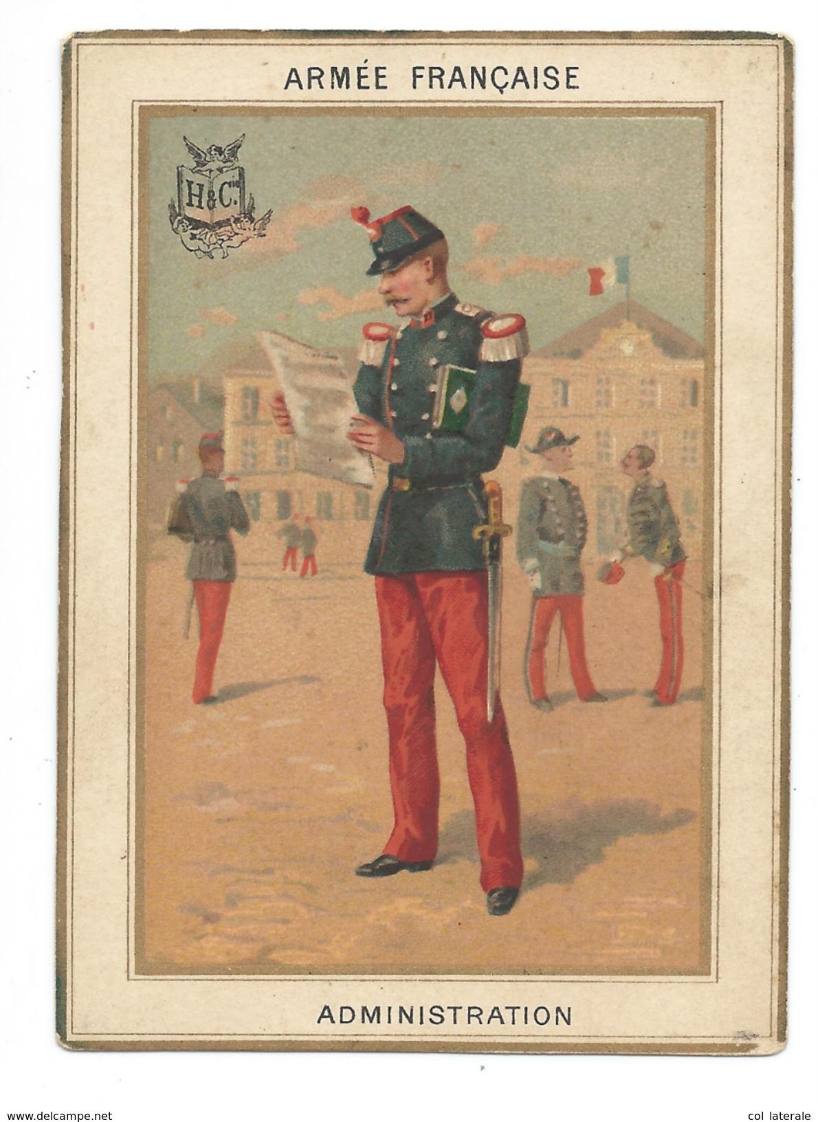 Chromo 1880's Armée Française ADMINISTRATION Militaria 110x80 Mm Bien Légères Salissures Dos Didactique Sans Pub H & Cie - Chromos