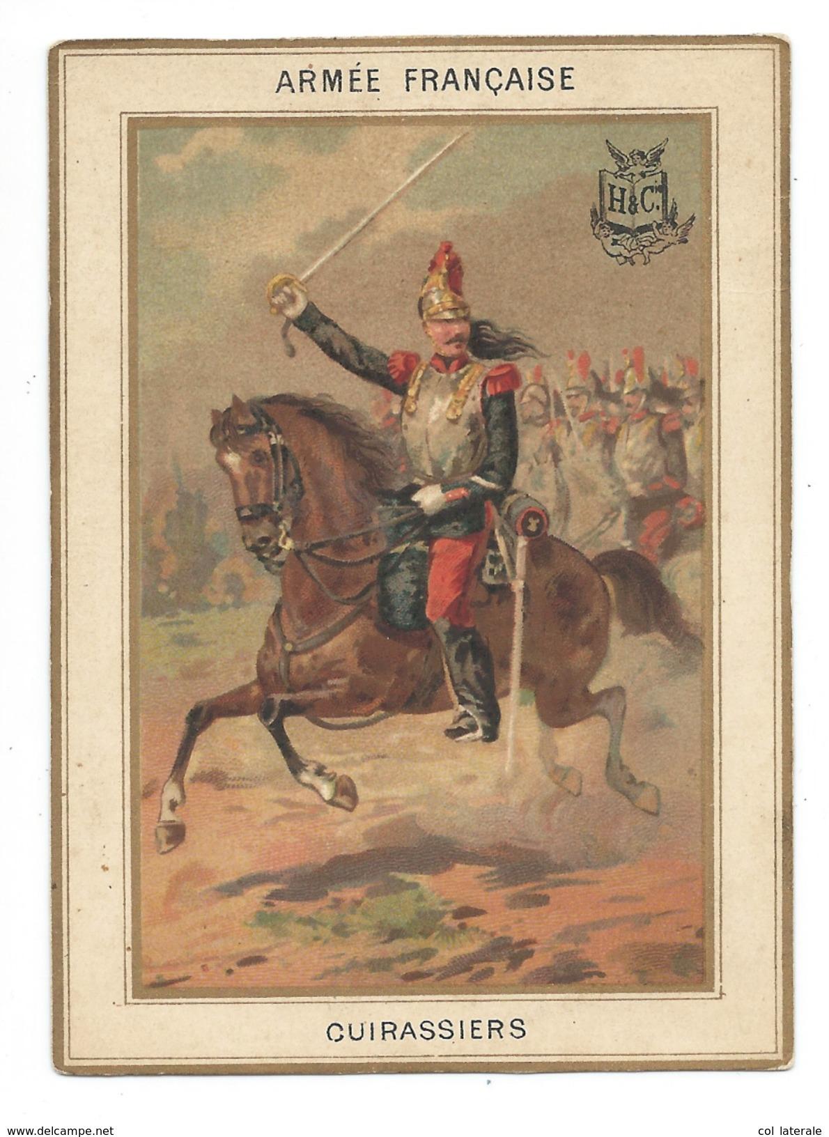 Chromo 1880's Armée Française CUIRASSIERS Militaria 110 X 80 Mm Bien Légères Salissures Dos Didactique Sans Pub H & Cie - Chromos
