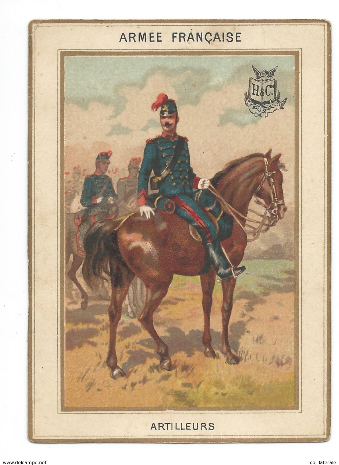 Chromo 1880's Armée Française ARTILLEURS Militaria 110 X 80 Mm Bien Légères Salissures Dos Didactique Sans Pub H & Cie - Chromos