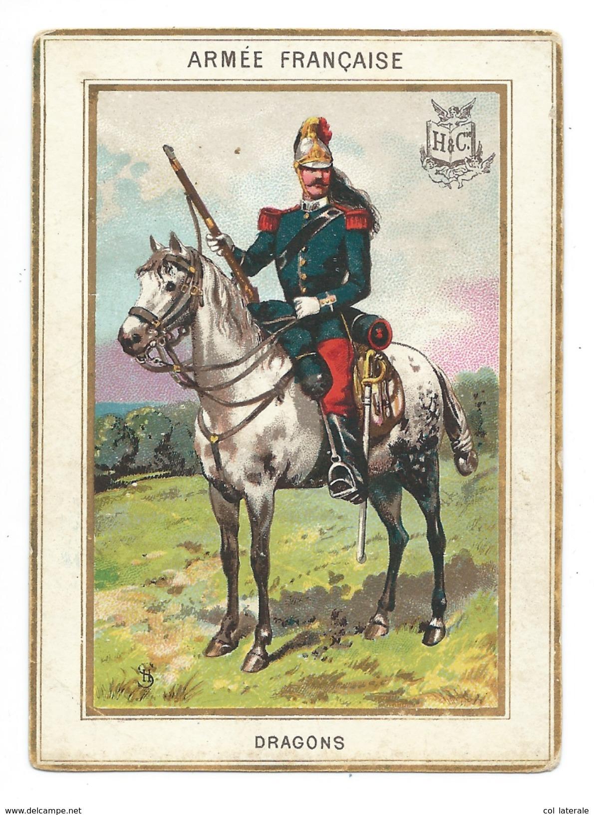 Chromo 1880's Armée Française DRAGONS Militaria 110 X 80 Mm Bien Légères Salissures Dos Didactique Sans Pub H & Cie - Chromos