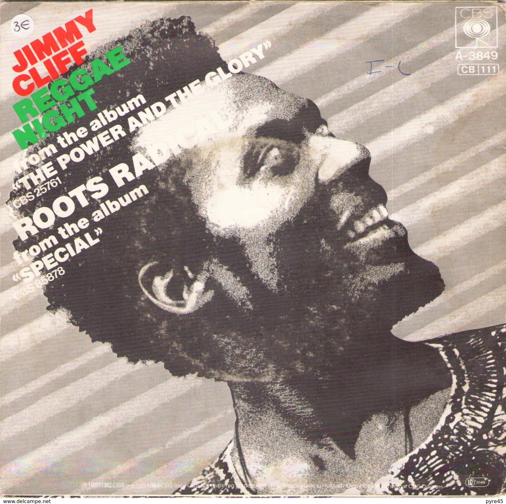 45 TOURS JIMMY CLIFF REGGAE NIGHT / ROOTS RADICAL CBS A 3849 - Reggae