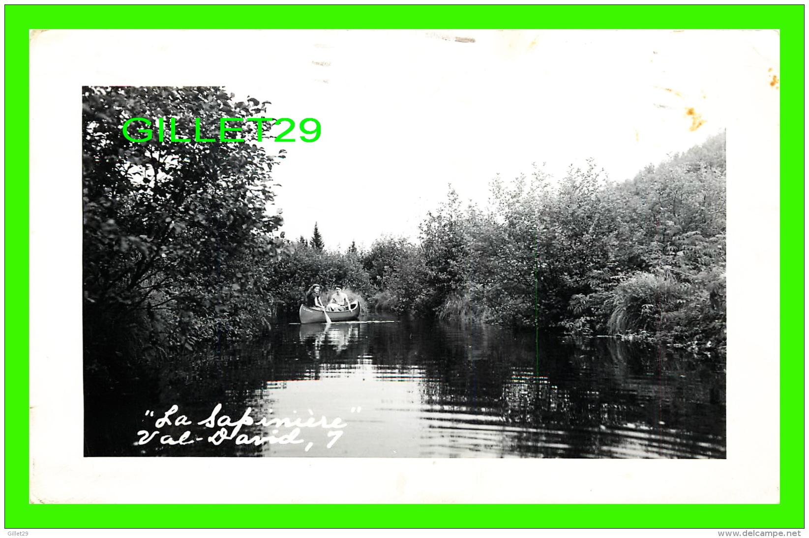 VAL DAVID, QUÉBEC - RIVIÈRE À LA SAPINIÈRE - COUPLE EN CANOT - CIRCULÉE EN 1951 - - Autres