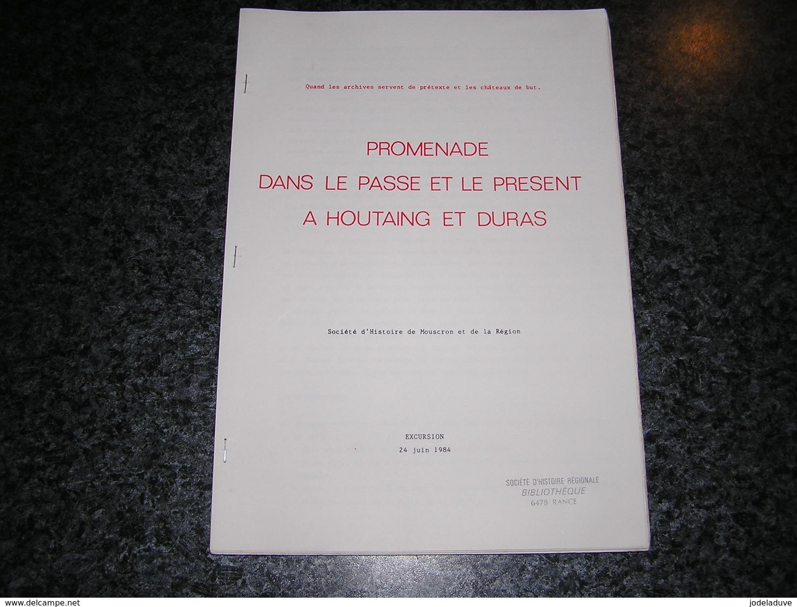 PROMENADE DANS LE PASSE ET LE PRESENT à HOUTAING Et DURAS Régionalisme Château Histoire Hainaut Mouscron - Cultuur
