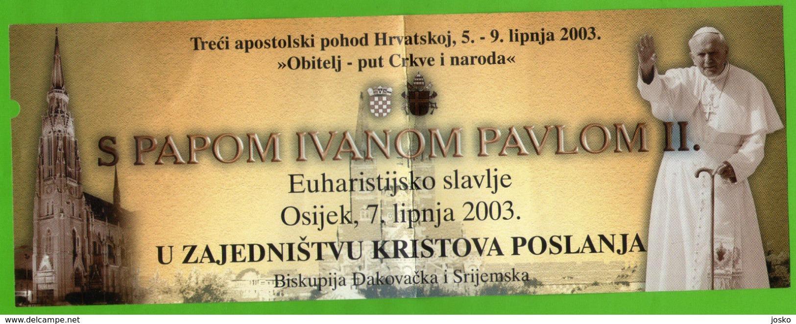 POPE JOHN PAUL II - Visit Croatiia 2003. Ticket * Pape Papst Papa Paus Karol Wojtyla Jean Juan Pablo Christianity - Religion & Esotericism