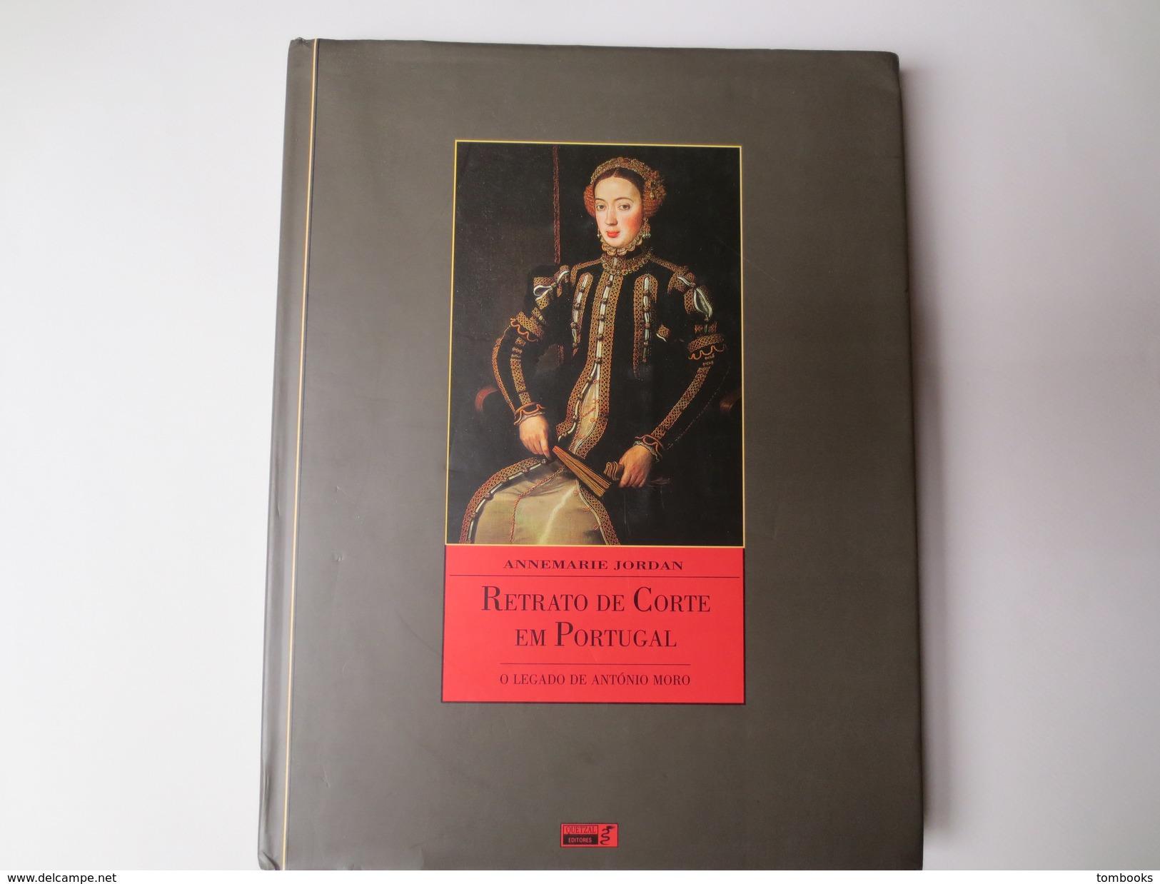 Retrato De Corte Em Portugal - Livre - Portrait De La Cour Au Portugal - L'Héritage D'Antonio Moro  1552 - 1572 - Livres, BD, Revues