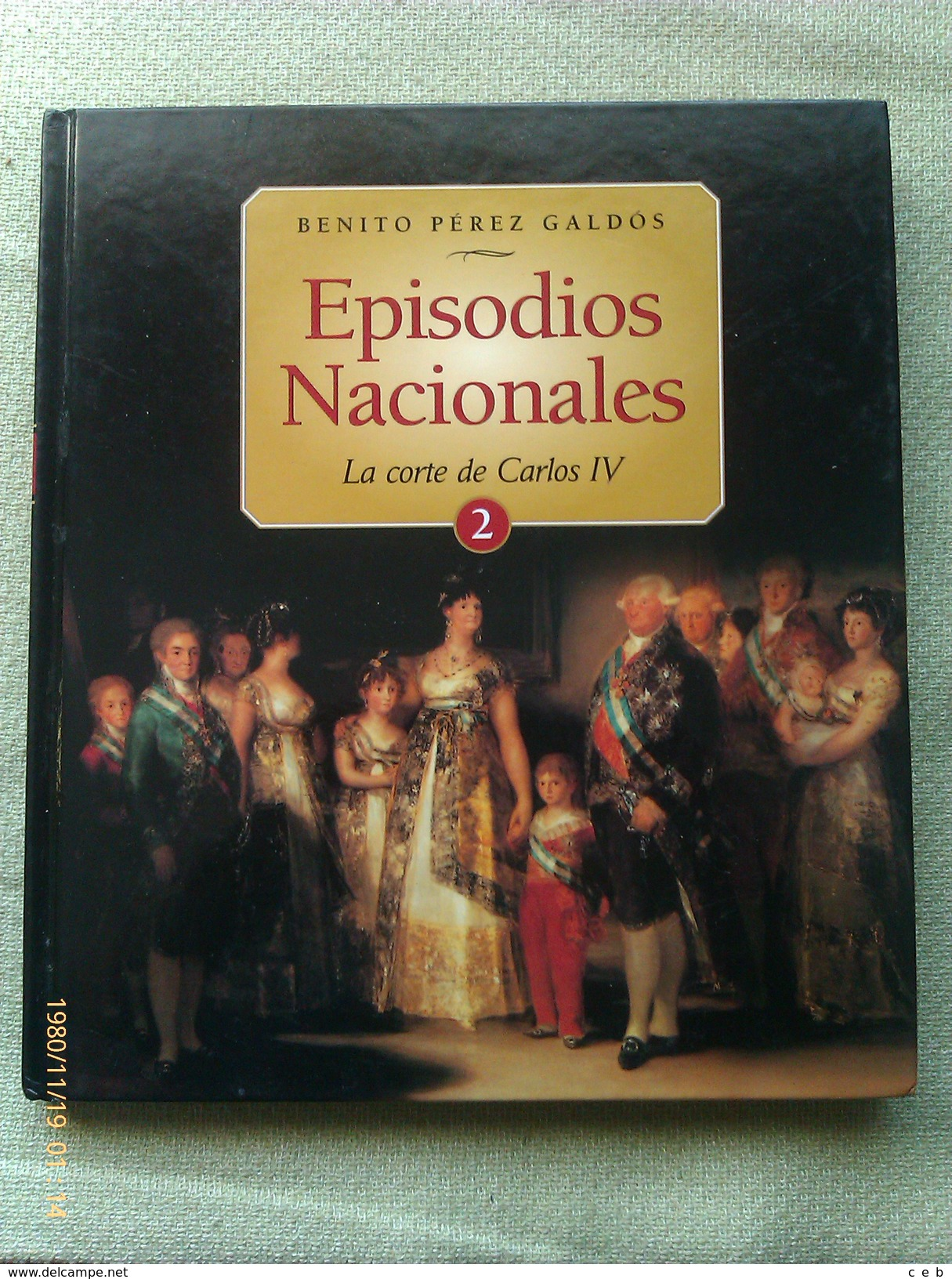 Libro: Episodios Nacionales Nº 2. La Corte De Carlos IV. Benito Pérez Galdos. 2003. España - Libros