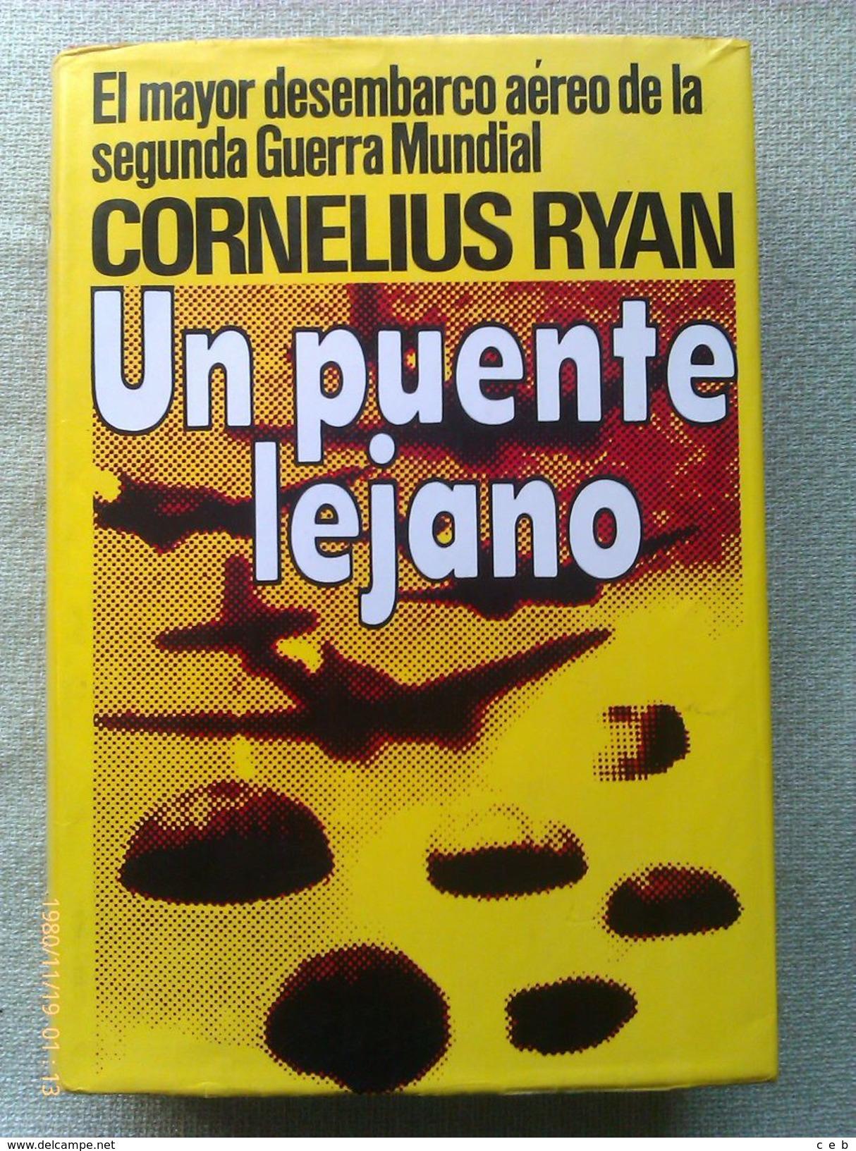 Libro: Un Puente Lejano. Cornelius Ryan. 1975. España - Libros
