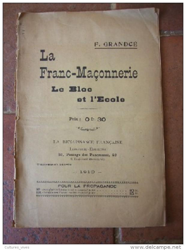 La Franc-Maçonnerie. Le Bloc Et L'Ecole. - Livres, BD, Revues