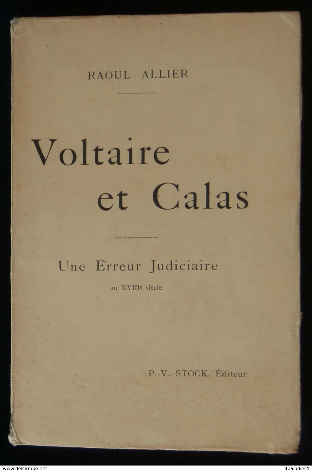 ( Droit Justice L'Affaire CALAS ) VOLTAIRE ET CALAS, Une Erreur Judiciaire Au XVIIIe Siècle Raoul ALLIER 1898 - Recht