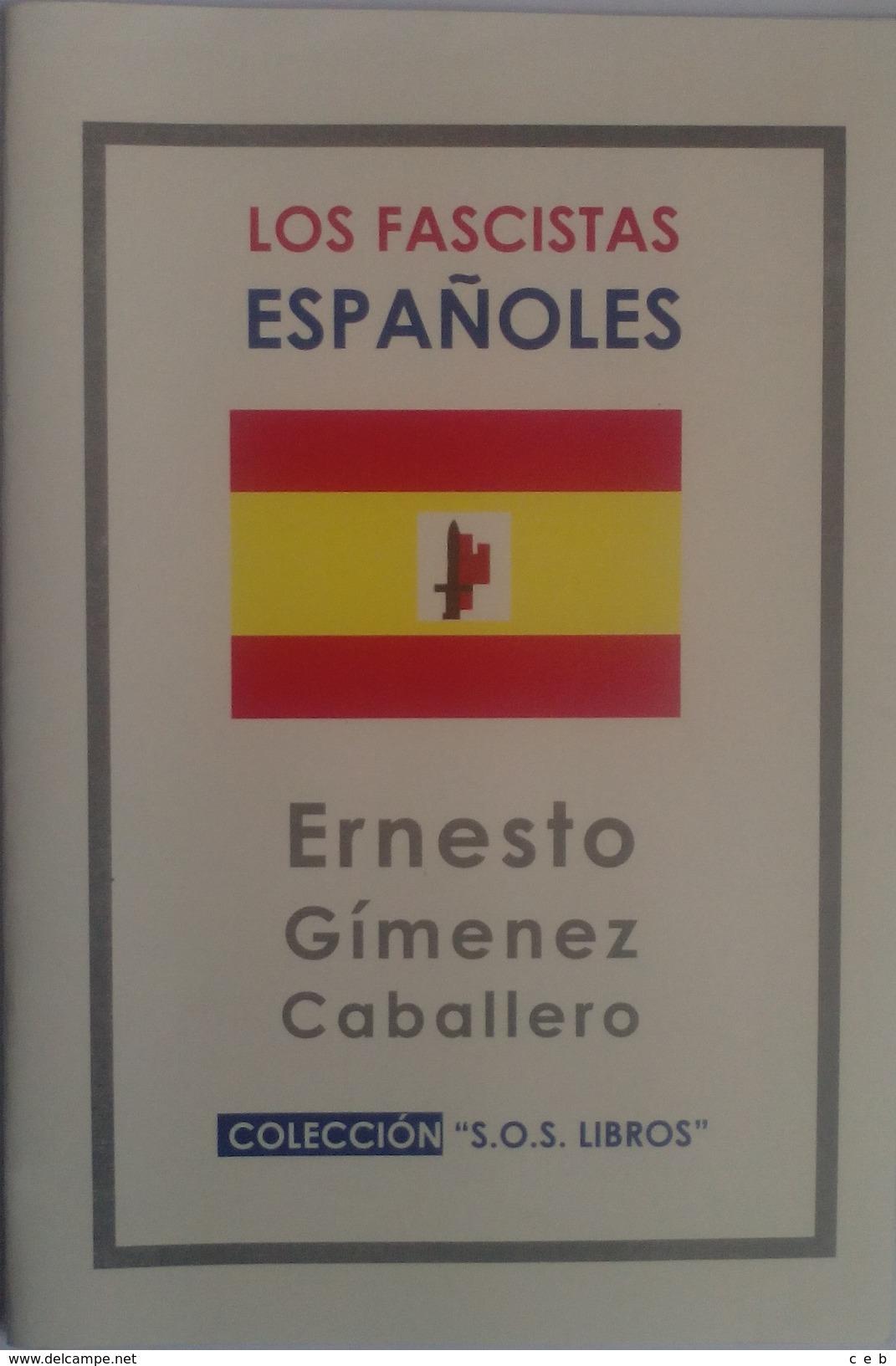 Libro: Los Fascistas Españoles. (1931). Autor: Ernesto Giménez Caballero. 1999. Méjico - Español