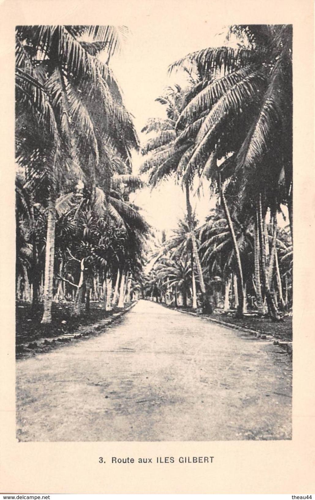 ¤¤  -  3  -  ILES GILBERT   -  Route De L'Ile   -  ¤¤ - Kiribati