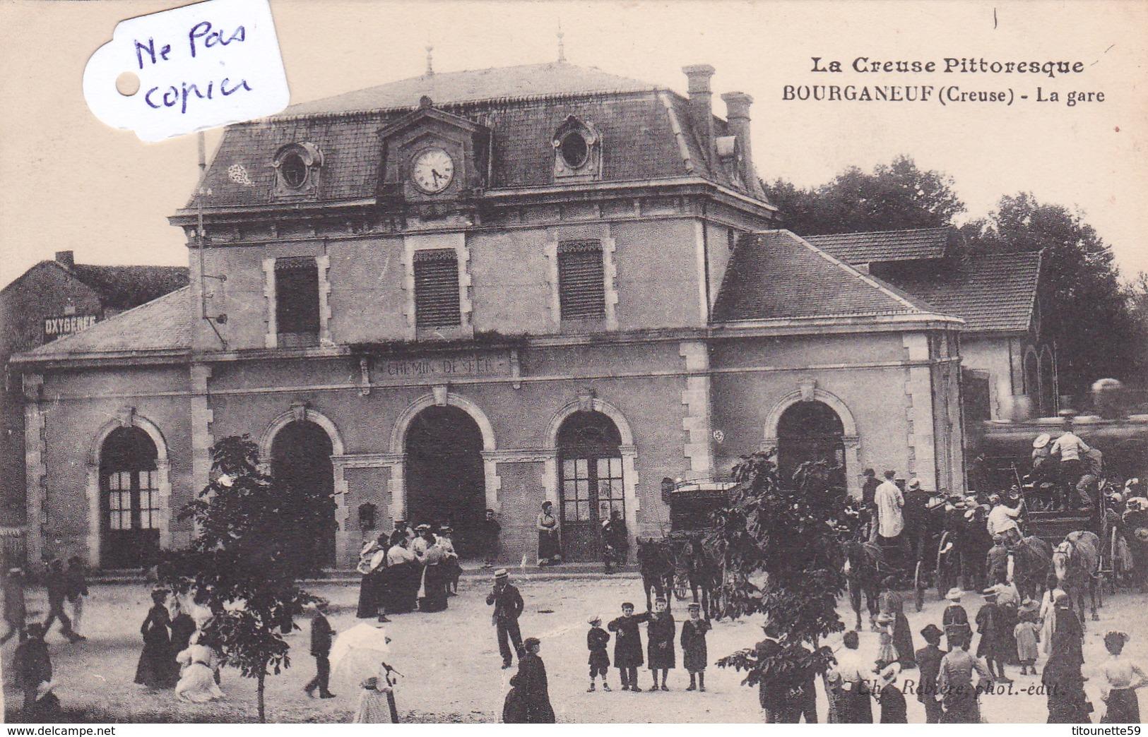 23-La CREUSE PITTORESQUE-BOURGANEUF(CREUSE)-La GARE- TRES ANIMEE-Edit. Ch. REBIERE-ECRITE à ST AMAND-JARTOUDEIX 16/11/19 - Bourganeuf