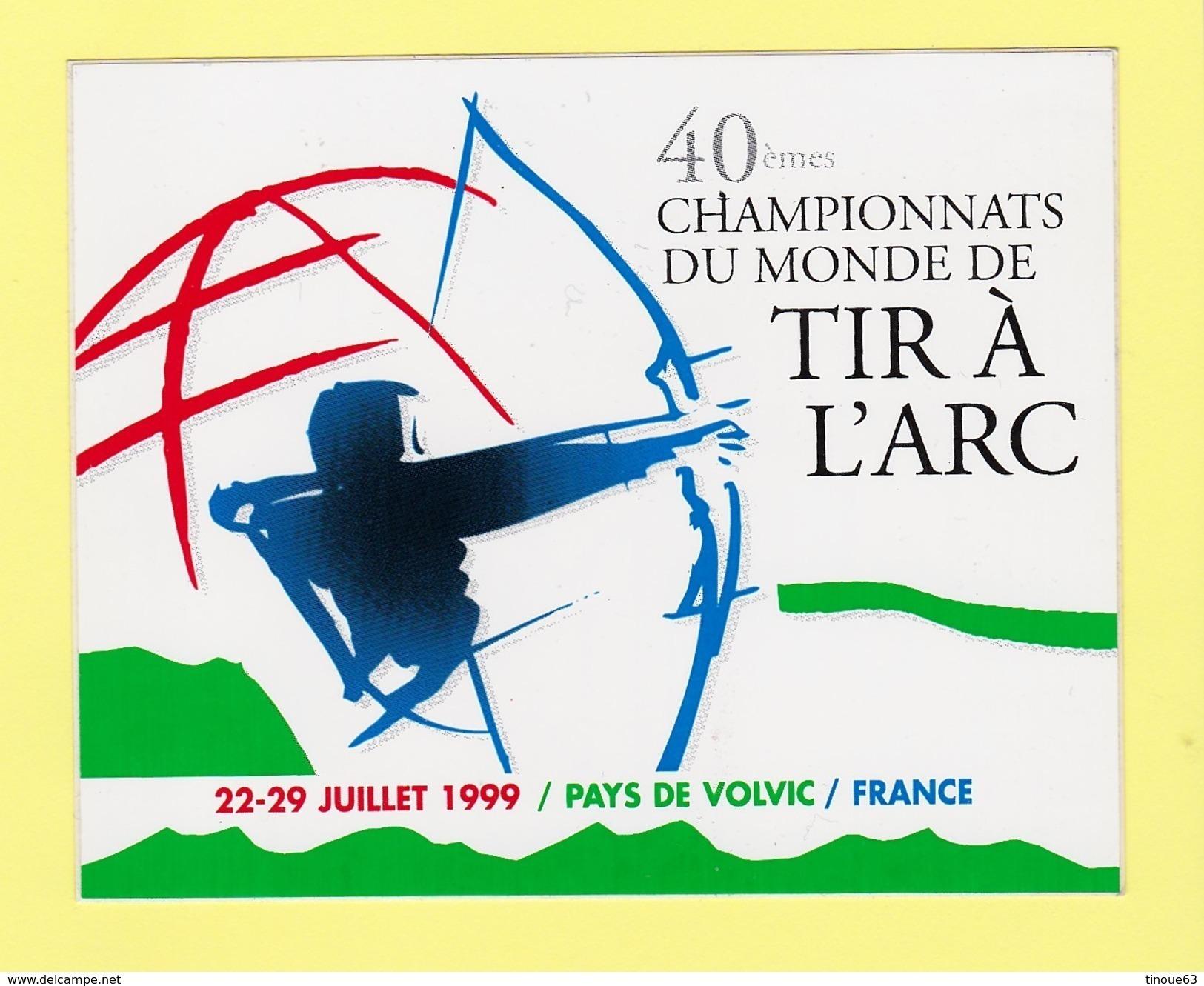 63 - RIOM - Autocollant 40ème Championnats Du Monde De Tir à L'Arc 1999 -  PAYS DE VOLVIC - Tiro Con L'Arco