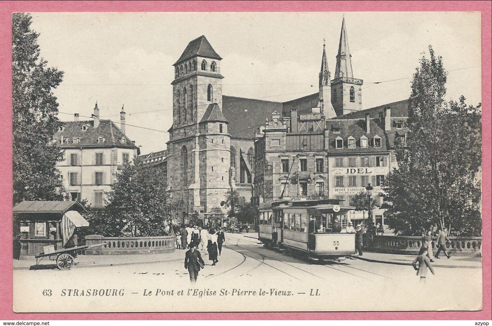 67 - STRASBOURG - Le Pont Et L' Eglise St Pierre Le VIeux - Tram - Tramway - Strassenbahn - L.L. N° 63 - Strasbourg