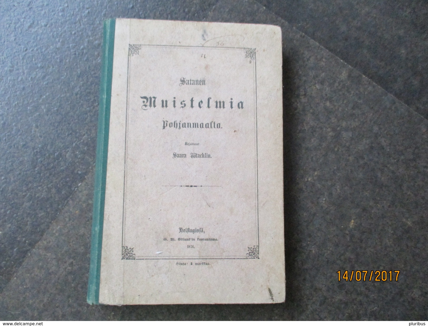 FINLAND HELSINKI 1876 SATANEN MUISTELMIA POHJANMAASTA BY SAARA WACKLIN    ,0 - Scandinavian Languages