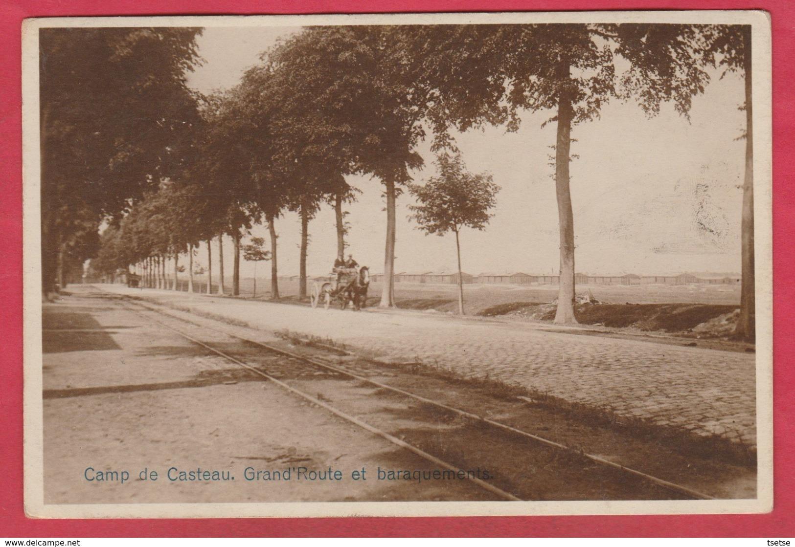Casteau - Camp - Grand'Route Et Baraquements ... Attelage- 1919 ( Voir Verso ) - Soignies