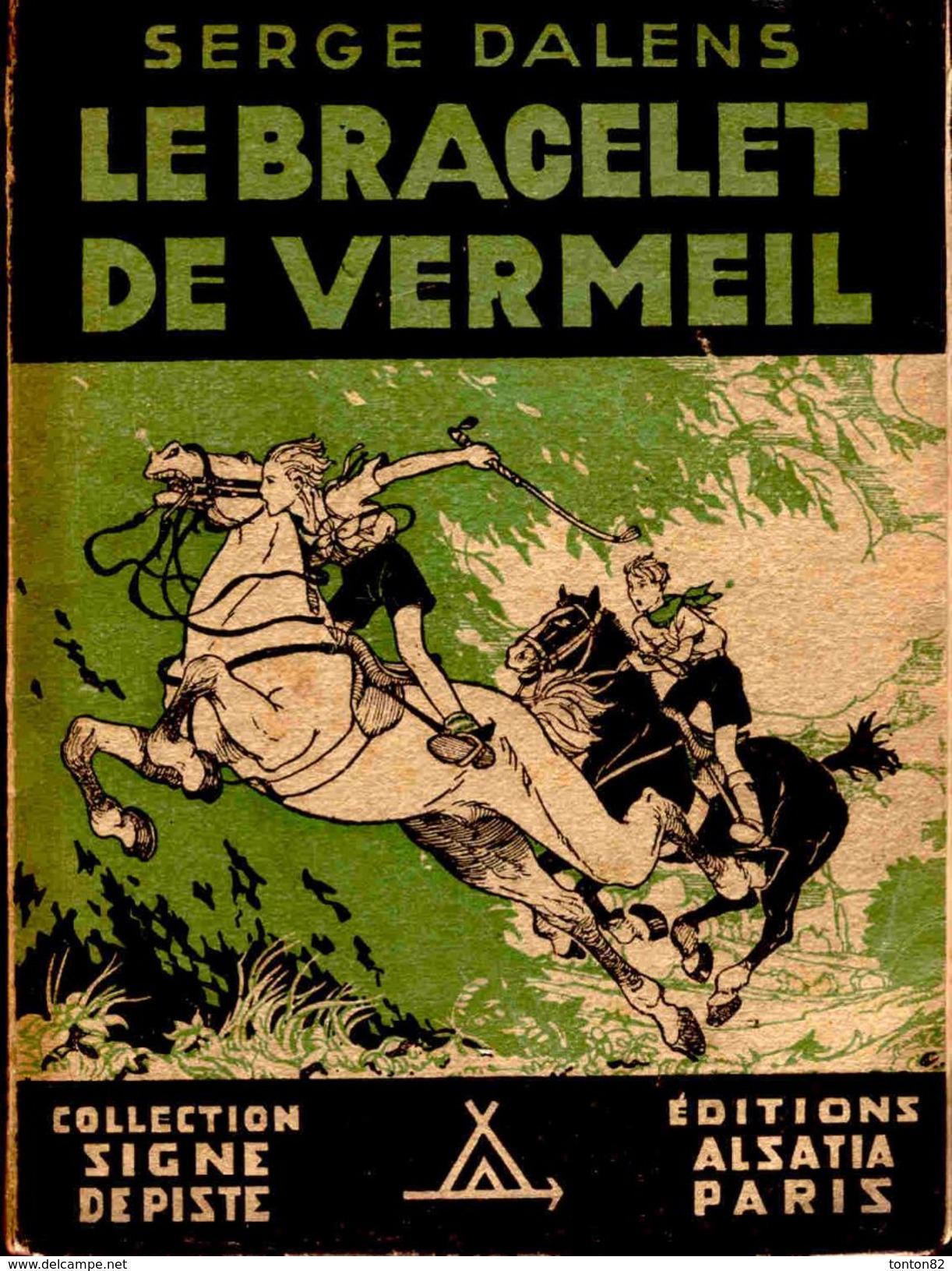 Serge Dalens - Le Bracelet De Vermeil - Collection Signe De Piste / Éditions Alsatia - ( 1944 ) . - Books, Magazines, Comics