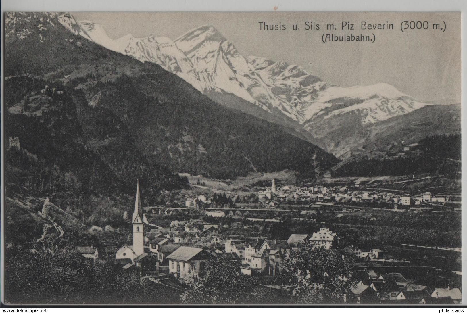 Thusis Und Sils Mit Piz Beverin (3000 M) Albulabahn - GR Grisons