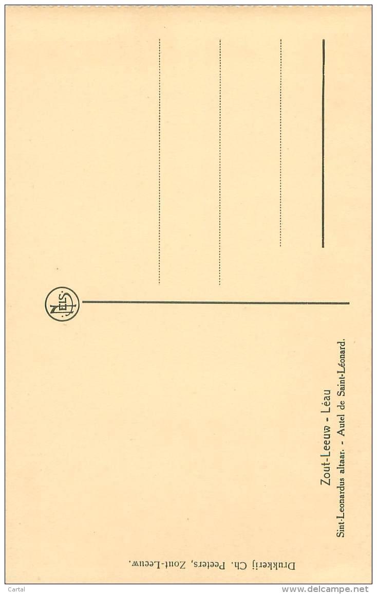 ZOUT-LEEUW - LEAU - Sint-Leornadus Altaar - Autel De Saint-Léonard - Zoutleeuw