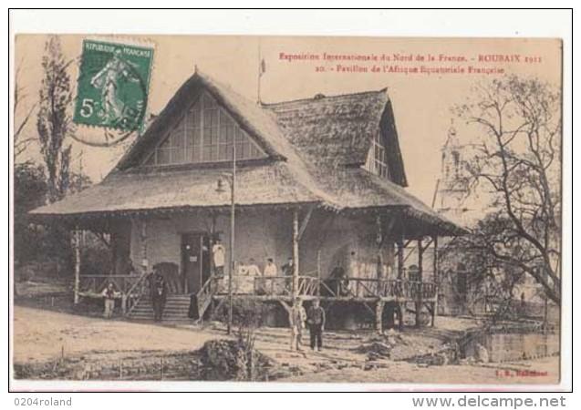 France 59 - Roubaix 1911 - Exposition Internationale  - Pavillon De L'Afrique Equatoriale Française   -  Achat Immédiat - Roubaix