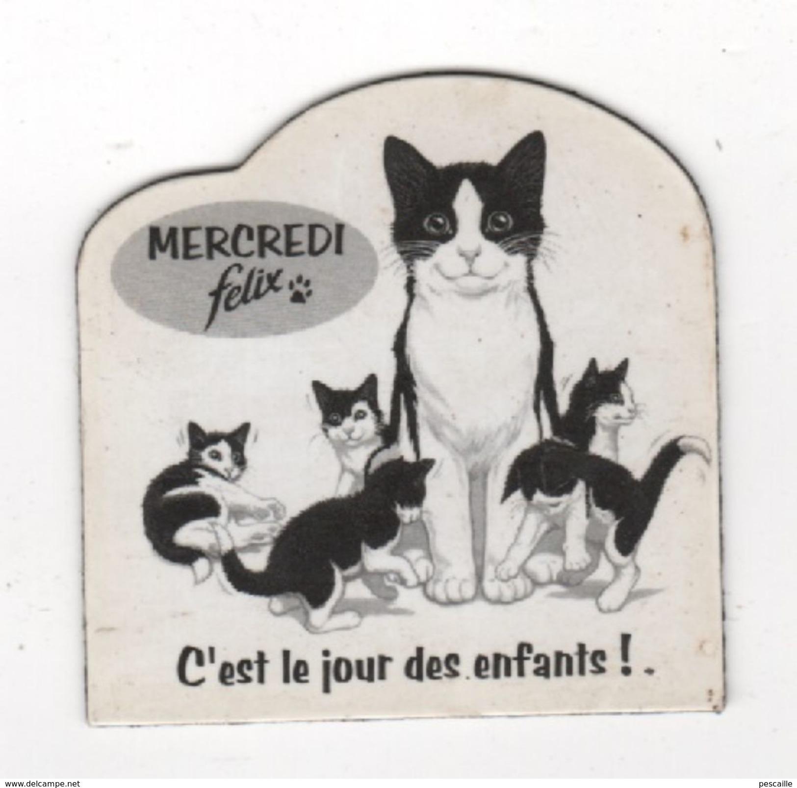MAGNET PUBLICITAIRE CHAT FELIX - MERCREDI C'EST LE JOUR DES ENFANTS - CHATONS - Magnets