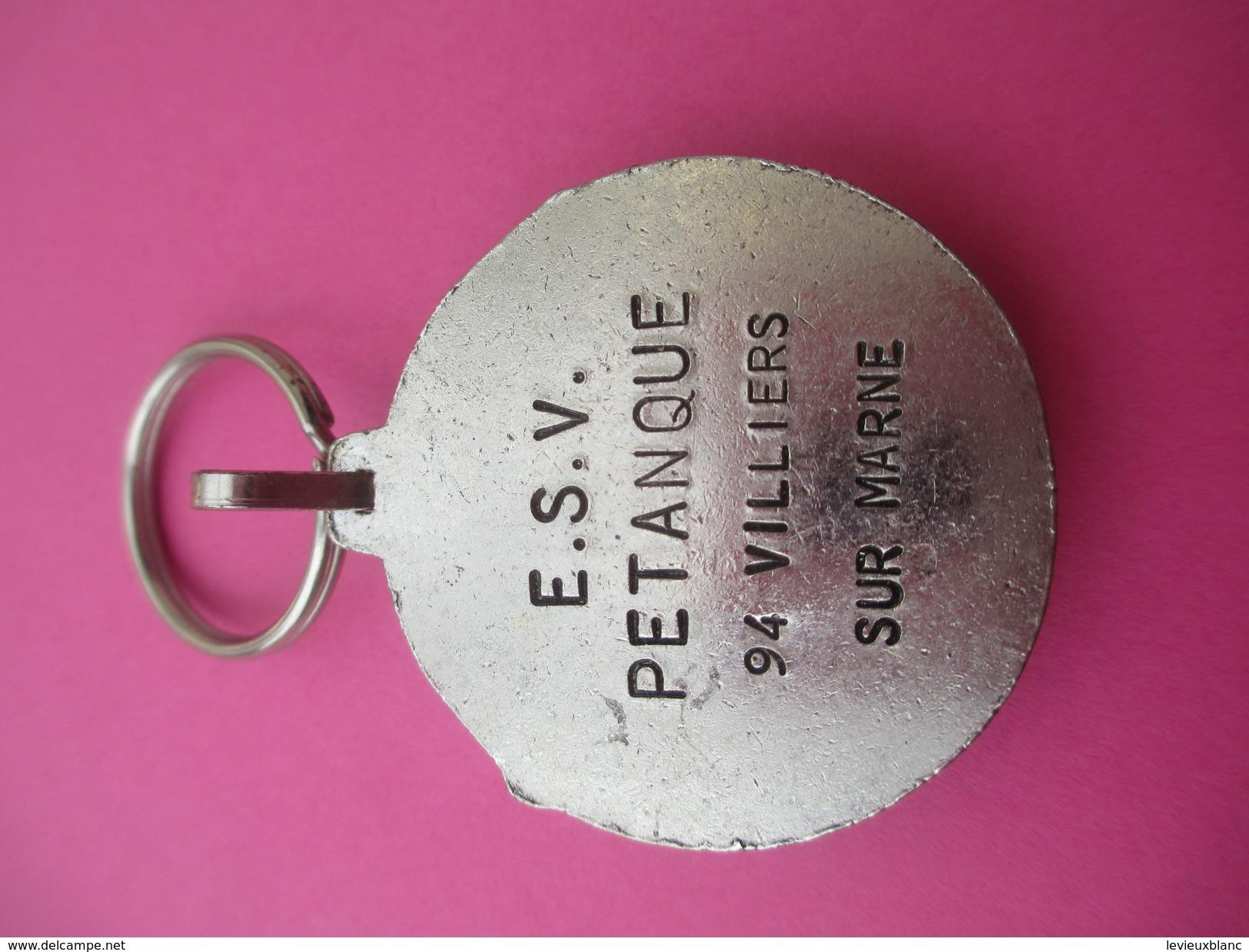 Porte-Clé Massif/Pétanque / E S V /Villiers Sur Marne/ Bronze Nickelé/Années 60    SPO174 - Bowls - Pétanque
