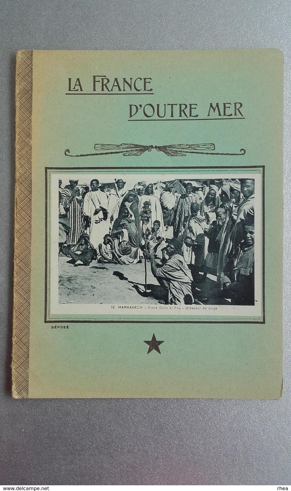CAHIER D'ECOLIER - La France D'Outre Mer - Maroc - Marrakech - Dresseur De Singe - Vieux Papiers