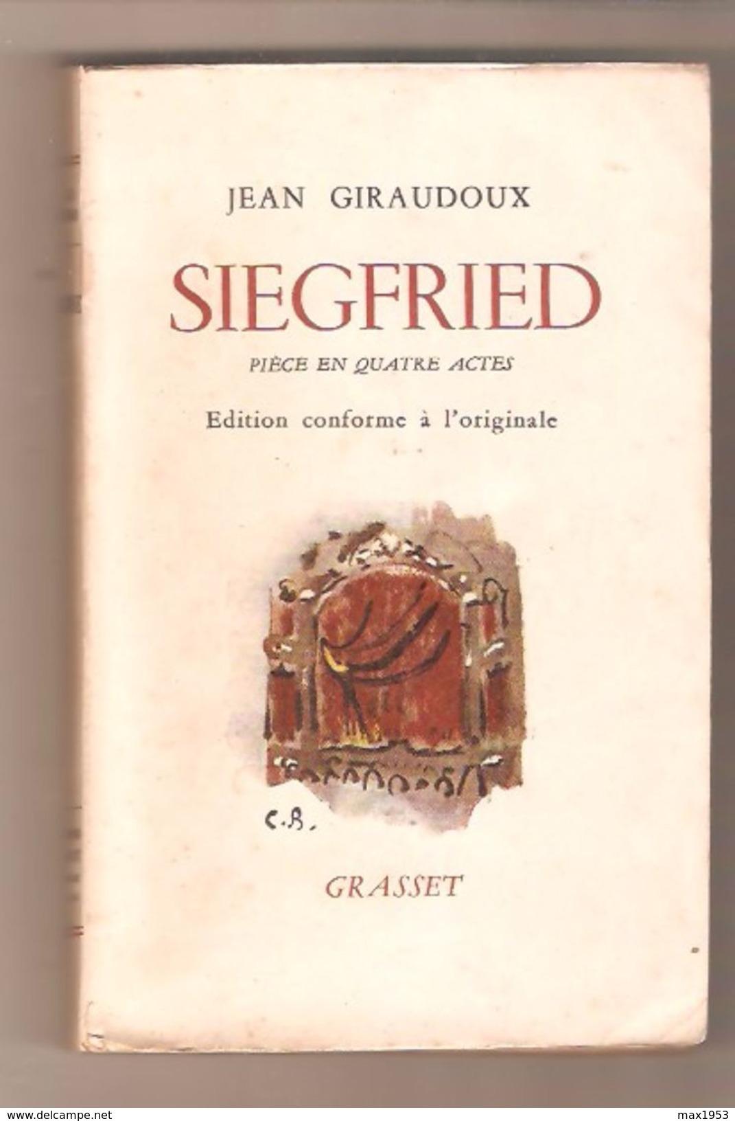Jean Giraudoux - SIEGFRIED Pièce En Quatre Actes - Edition Conforme à L'originale - Grasset , 1955 - Theater