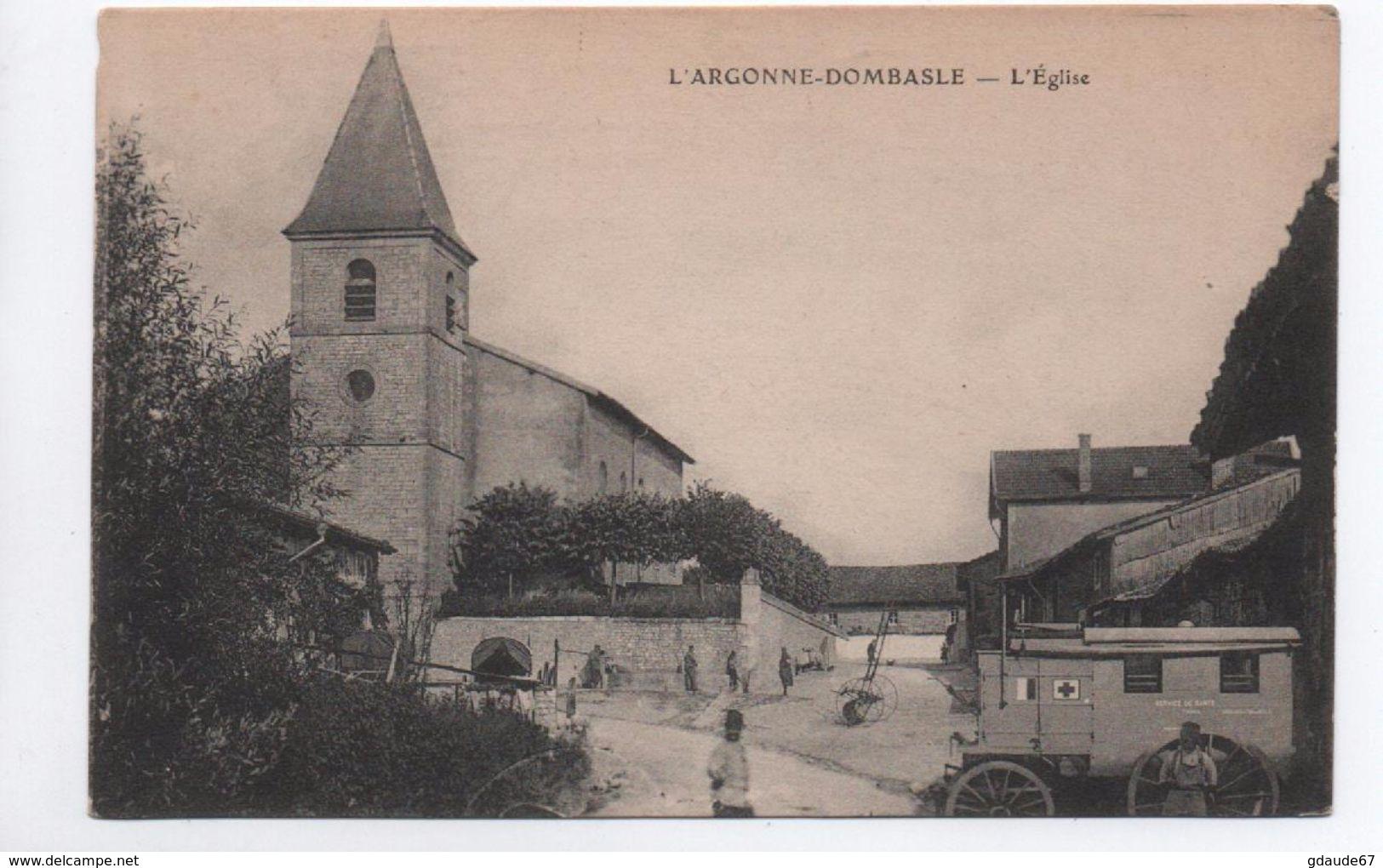 L'ARGONNE DOMBASLE (51) - L'EGLISE - VOITURE CROIX ROUGE / SERVICE DE SANTE WW1 - France