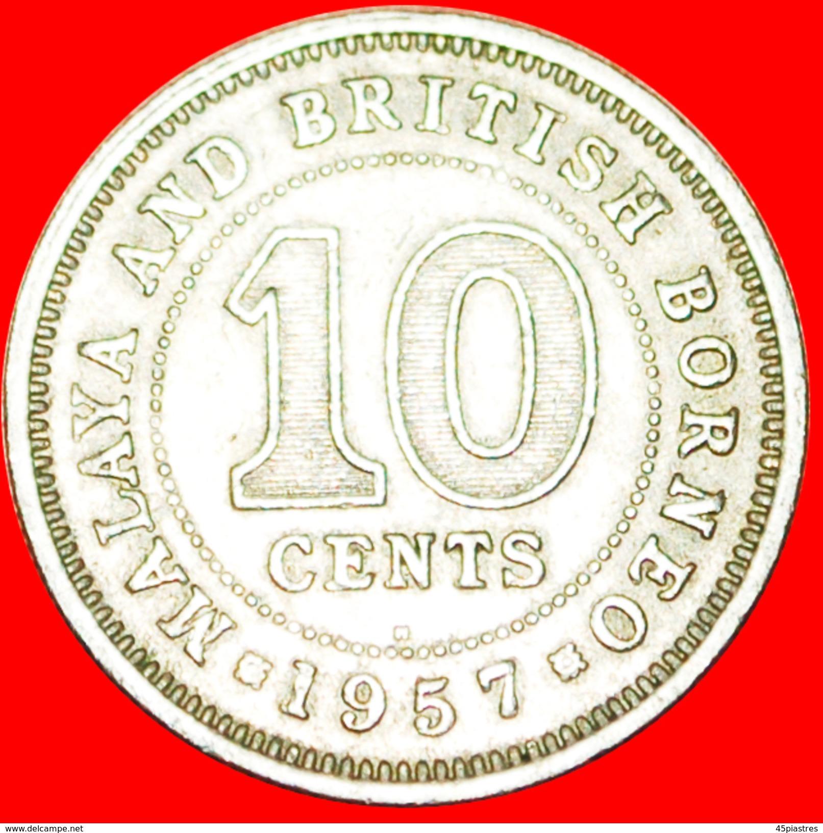 § GREAT BRITAIN: MALAYA AND BRITISH BORNEO ★ 10 CENTS 1957H! LOW START★ NO RESERVE! - Malaysie
