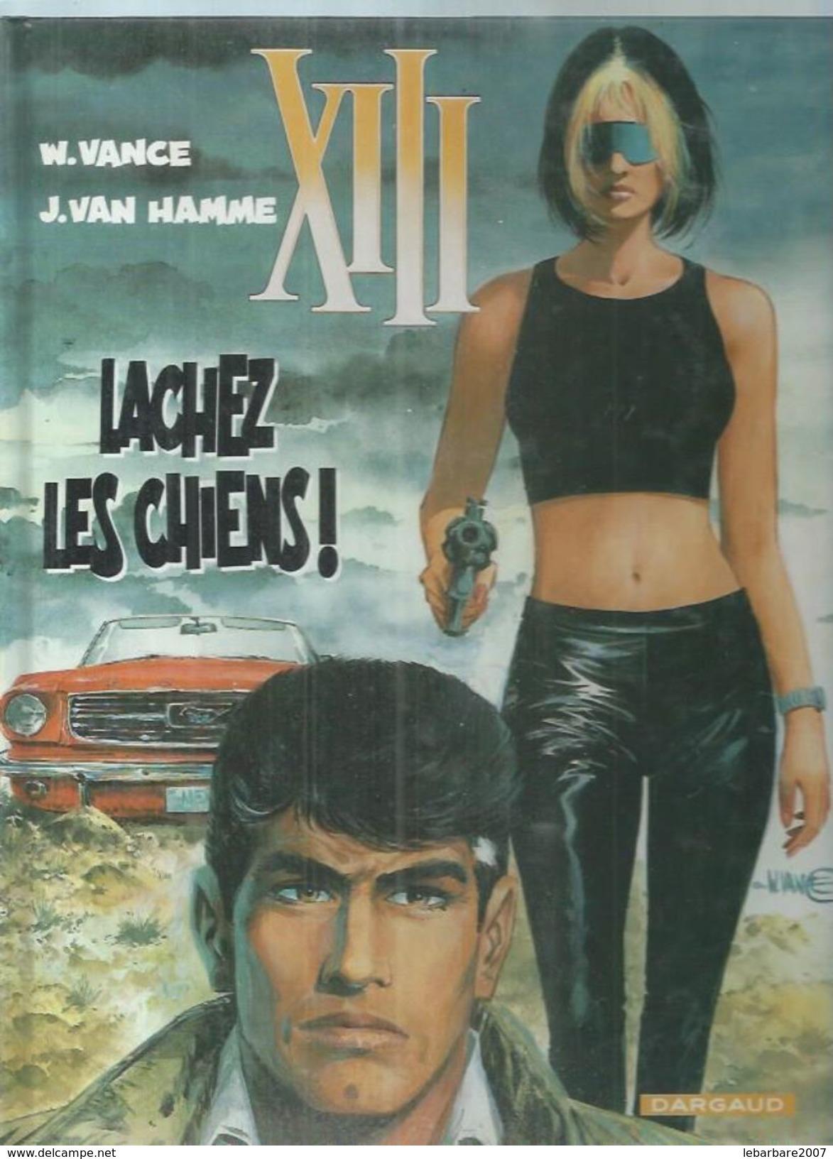"""XIII  """" LACHEZ LES CHIENS ! """" -  VANCE / VAN HAMME - E.O.   2002  DARGAUD - XIII"""