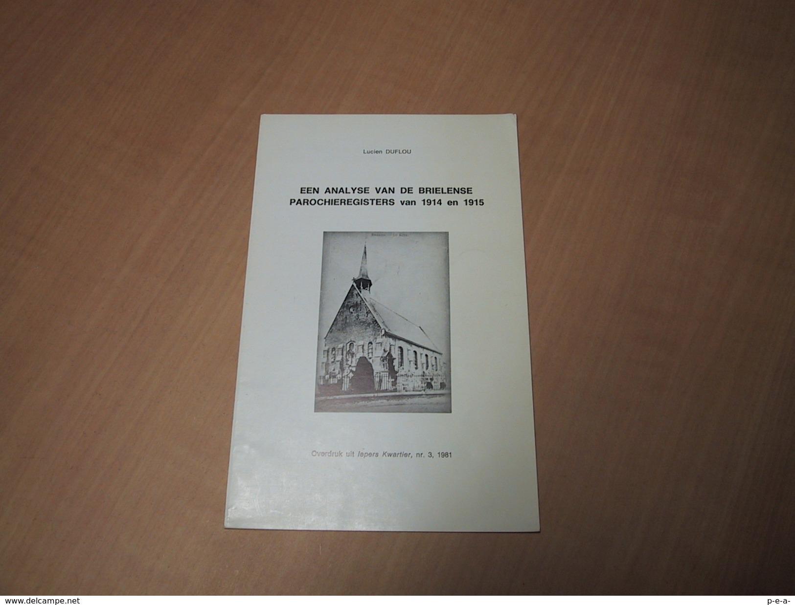Brielen.  Een Analyse Van De Brielense Parochieregisters Van 1914 E 1915 - Libros, Revistas, Cómics