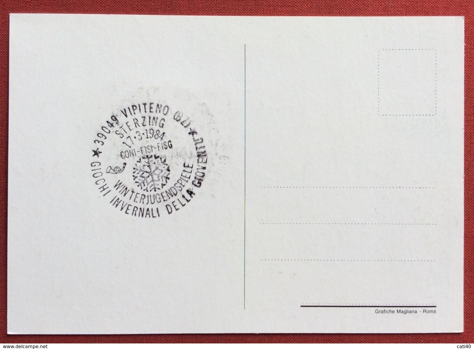 C.O.N.I. GIOCHI DELLA GIOVENTU' CARTOLINA E ANNULLO SPECIALE GIOCHI INVERNALI VIPITENO-STERZING 1984 - Giochi