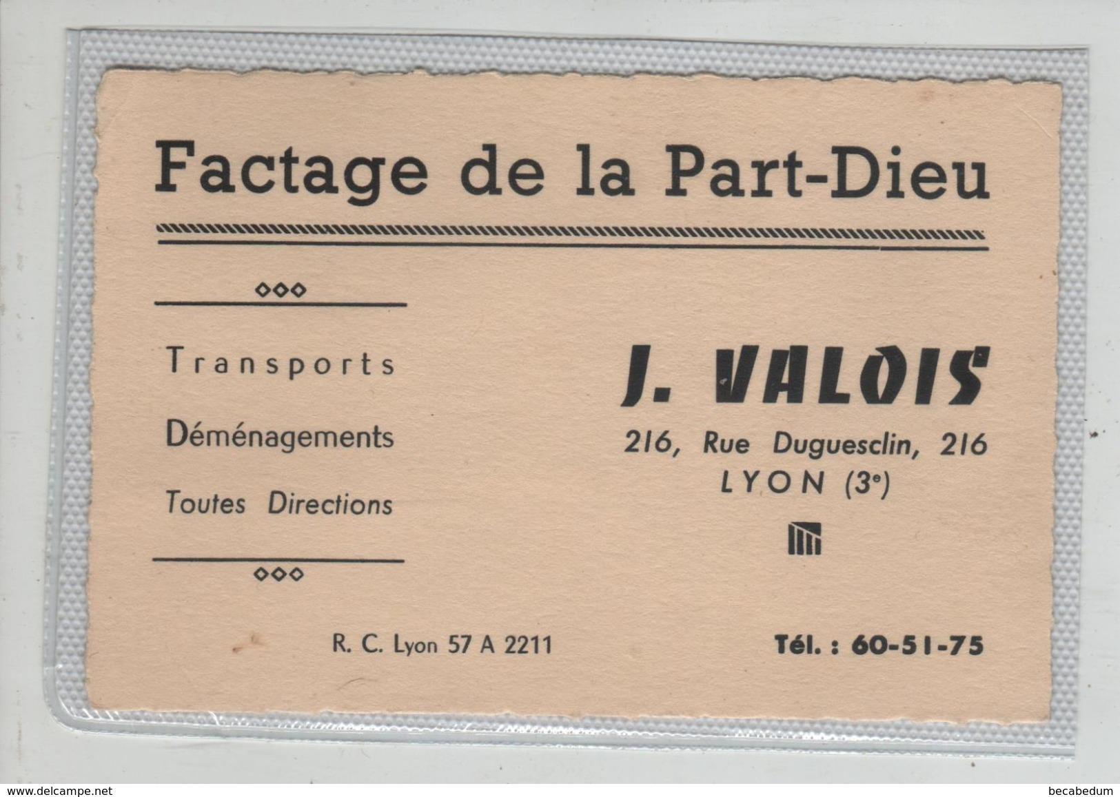 Carte De Visite Factage Part Dieu Valois Rue Duguesclin Lyon Transports Déménagements Orléans - Transportation