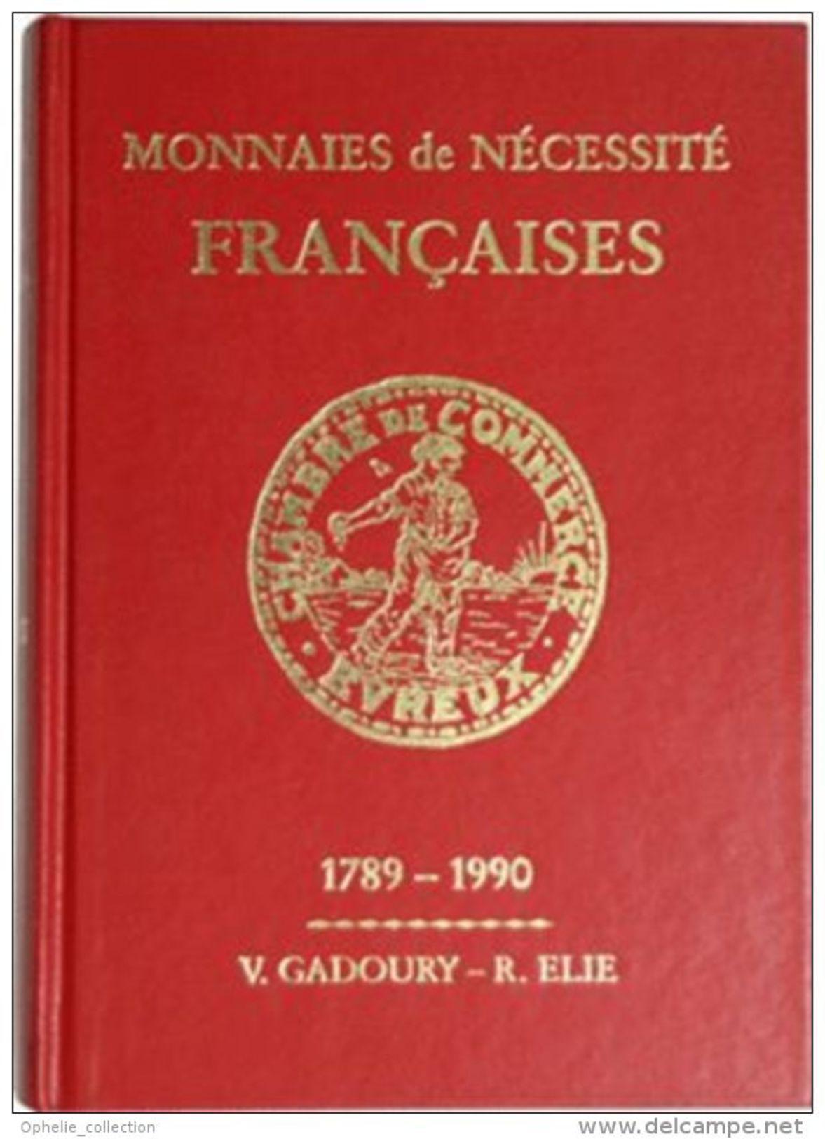 Monnaies De Nécessité Françaises - 1789-1990 Victor Gadoury - Livres & Logiciels