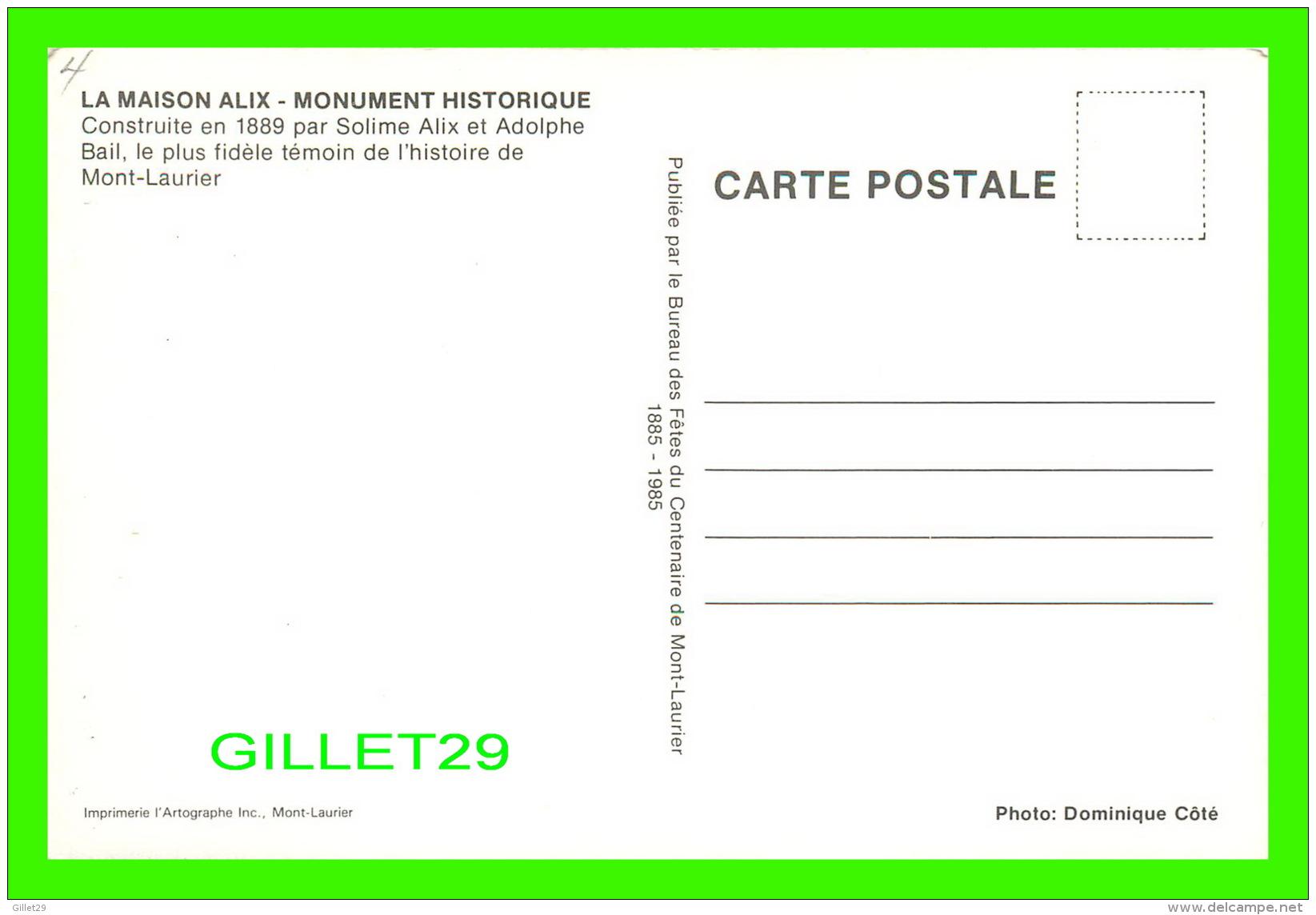 MONT-LAURIER, QUÉBEC - LA MAISON ALIX, MONUMENT HISTORIQUE 1885-1985 - - Quebec